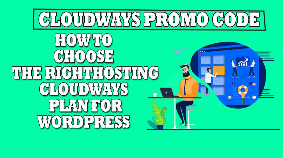 How To Choose The Right Hosting Cloudways Plan For WordPress?
