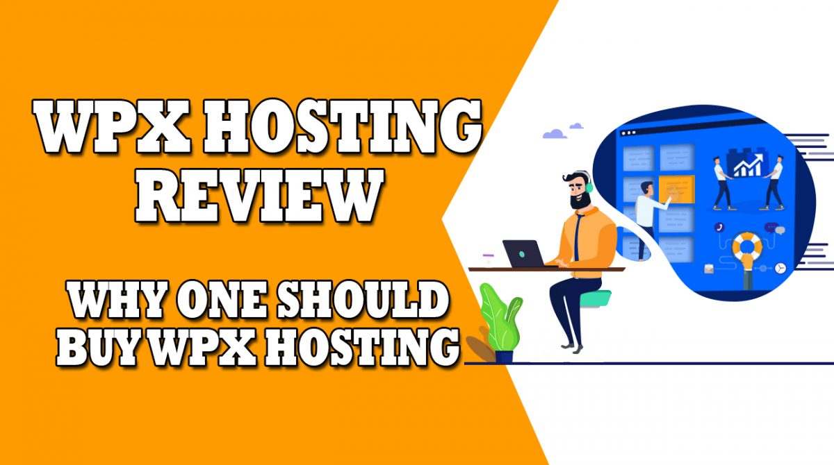 WPX Hosting Review: Why One Should Buy WPX hosting?
